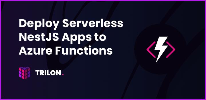 Deploy NestJS Serverless Apps to Azure Functions