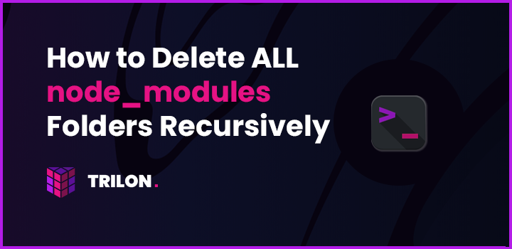 How to Delete ALL node_modules folders on your machine