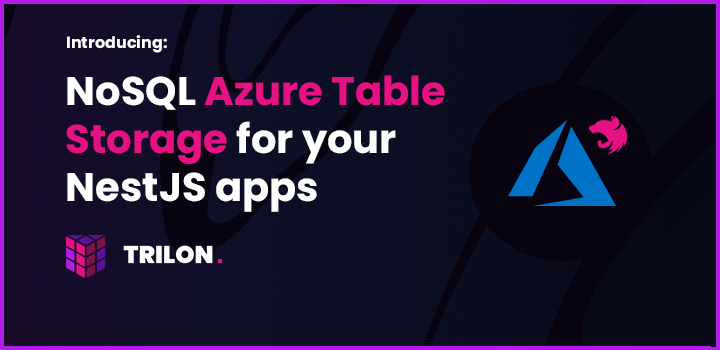Introducing NoSQL Azure Table Storage for NestJS